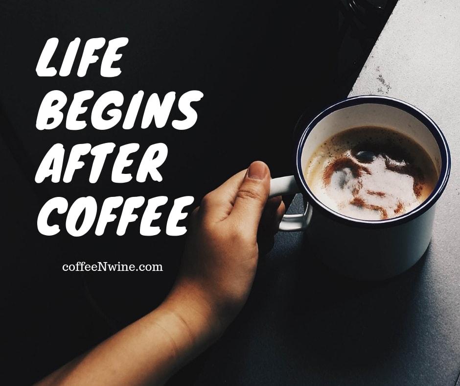 life begins at coffee