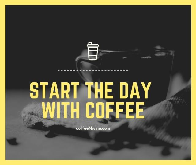 START THE DAY WITH COFFEE Facebook Twitter Pinterest