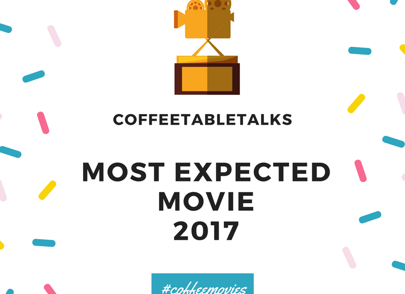 Most expected movies 2017