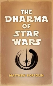 The Dharma of Star Wars by Matthew Bortolin