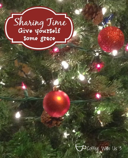 Give Yourself Some Grace {Christmas Sharing Time}