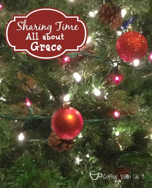 Christmas is all about grace {Christmas Sharing Time}