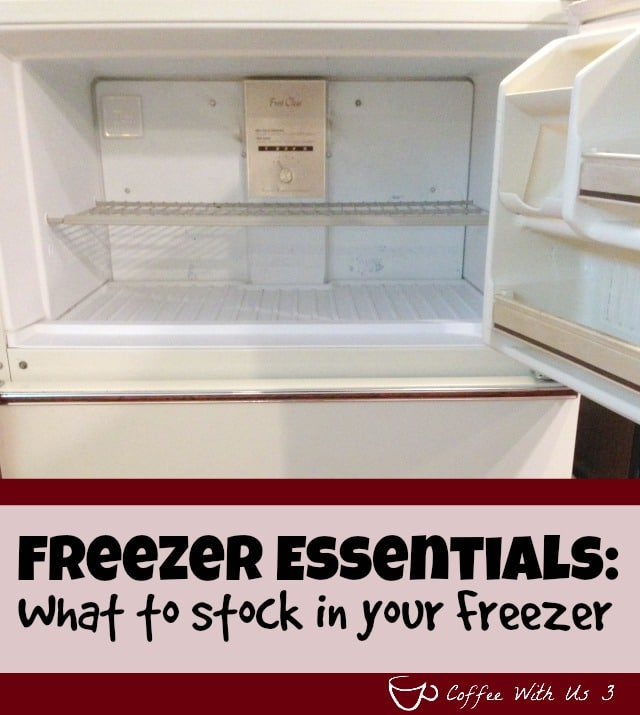 Freezer Essentials: What to stock in your freezer - stocking these things will make meals easier and save you money