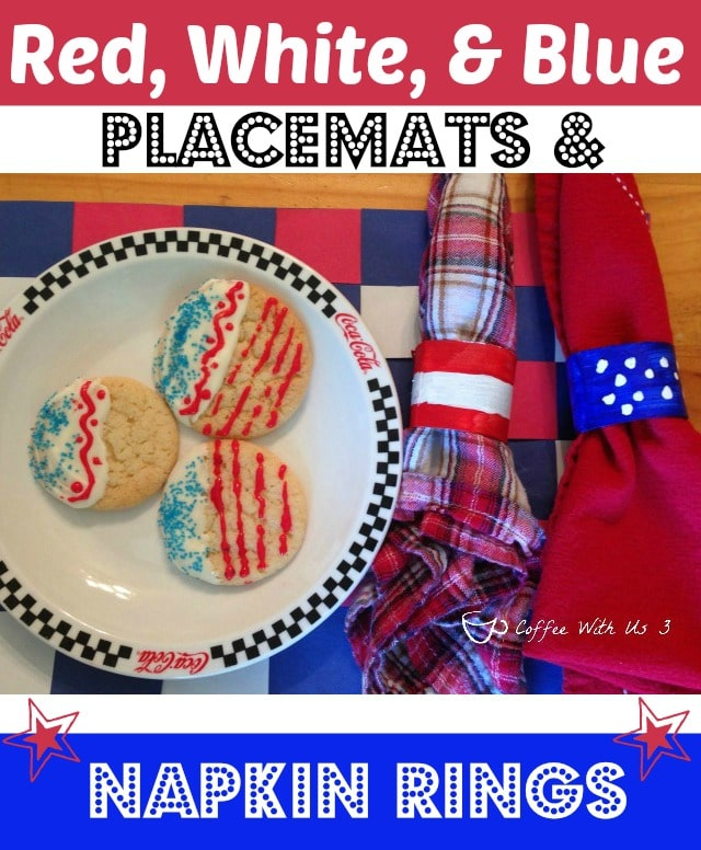 Red, White. and Blue Placemats & Napkin Rings by Coffee With Us 3 - Easy and fun crafts for the kids for the 4th of July of anytime!