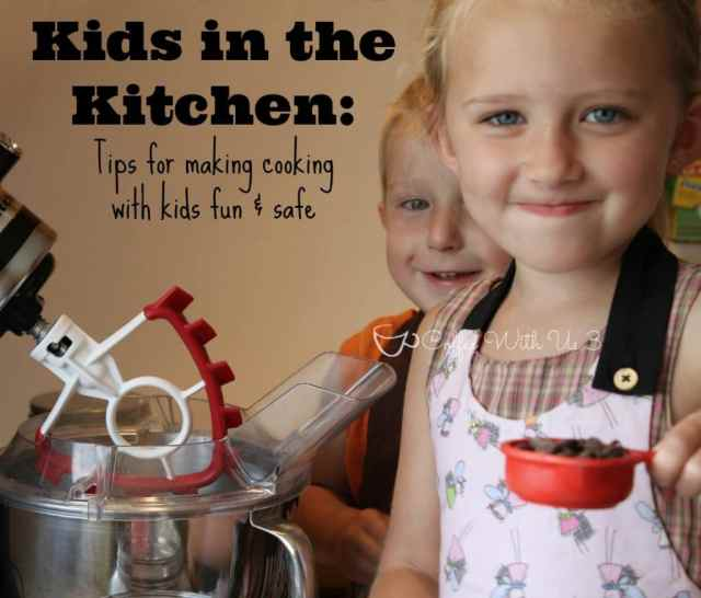 Kids in the Kitchen: Tips for making cooking with kids safe and fun #kids #cooking