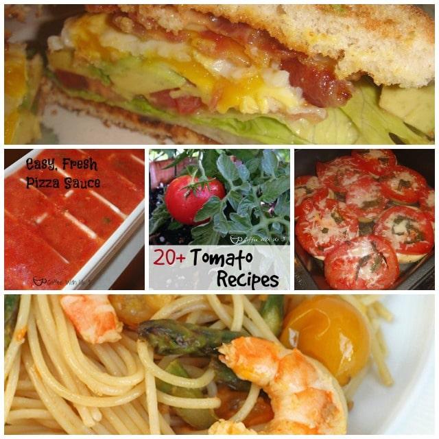 20+ Tomato Recipes - Awesome tomato recipes for summer produce