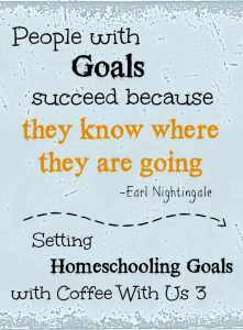 Setting homeschooling goals at the beginning of the school year helps guide the direction of learning throughout the year.