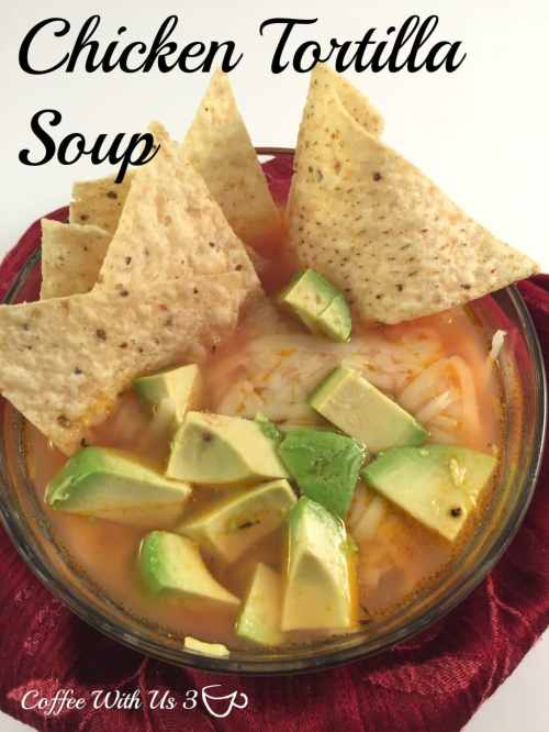 Chicken Tortilla Soup - Coffee With Us 3