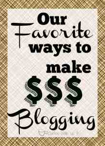 Our Favorite Ways to Make Money Blogging. Turn your hobby into income!