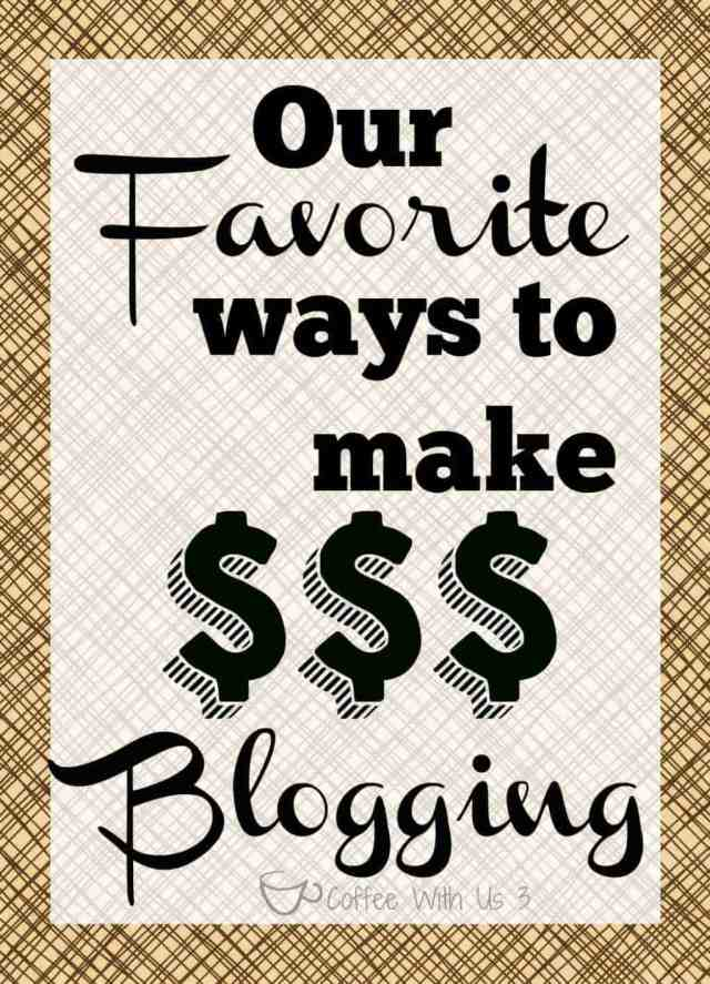Our Favorite Ways to Make Money Blogging. Turn your hobby into an income!