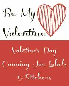 Free Valentine's Day Printables - Canning Jar Labels & Stickers
