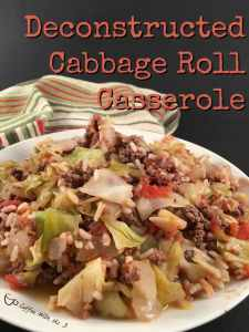 Deconstructed Cabbage Roll Casserole is a 30 minute meal that takes the great flavors of cabbage rolls, turns it up a notch and makes it super easy to make.