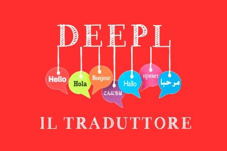 Deepl, il traduttore di testi
