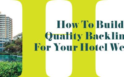 How to Build Quality Links to Your Hotel Website