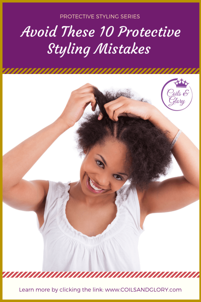 10 Protective Styling Mistakes You Should Avoid If You Want Long Hair