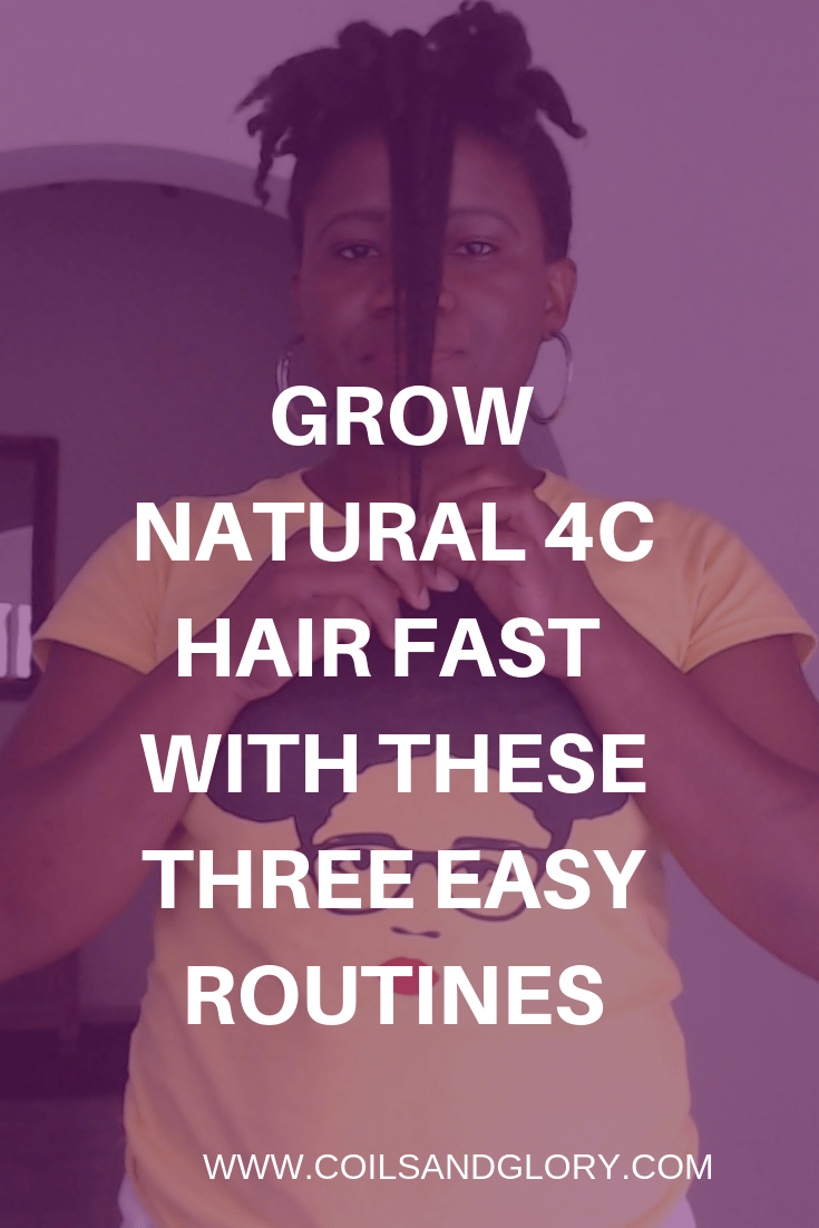 Grow Natural 4c Hair Fast With These Three Simple Routine