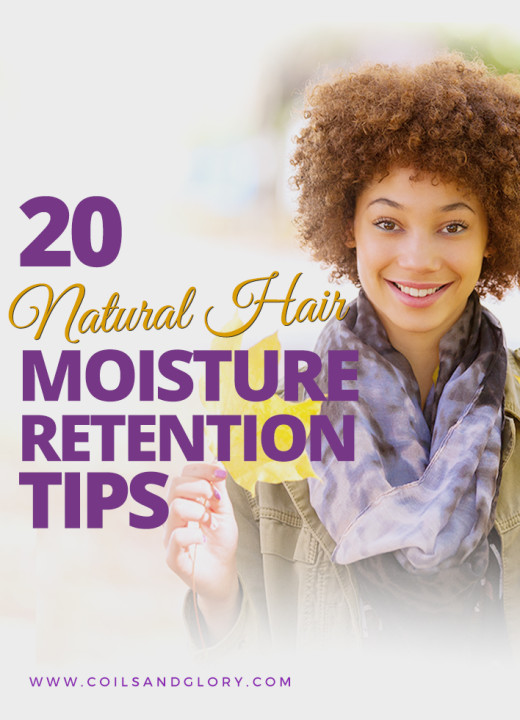 20 Natural Hair Moisture Retention Tips