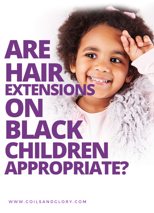 Are Hair Extensions On Black Children Appropriate