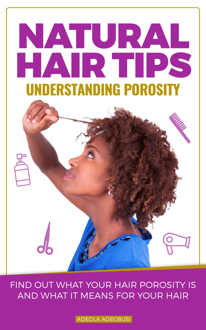 Understanding Your Natural Hair Porosity