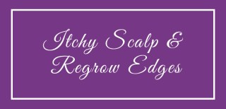 itchy dry scalp grow edges