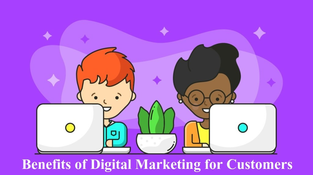 The Benefit of Digital Marketing for Customer
