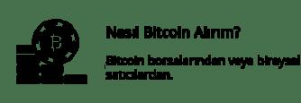 Nasıl Bitcoin Alırım? - Bitcoin borsalarından veya bireysel satıcılardan.