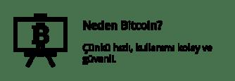 Neden Bitcoin? - Çünkü hızlı, kullanımı kolay ve güvenli.