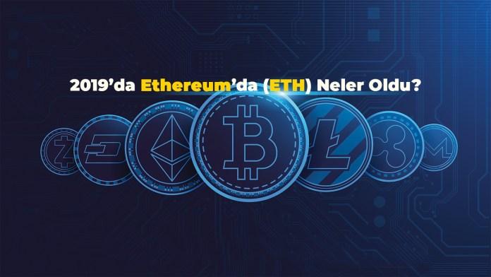 2019'da Ethereum'da (ETH) Neler Oldu? (İnfografik)