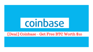 [Deal] Coinbase – Get Free BTC Worth $10