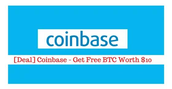 Coinbase - Get Free BTC Worth $10