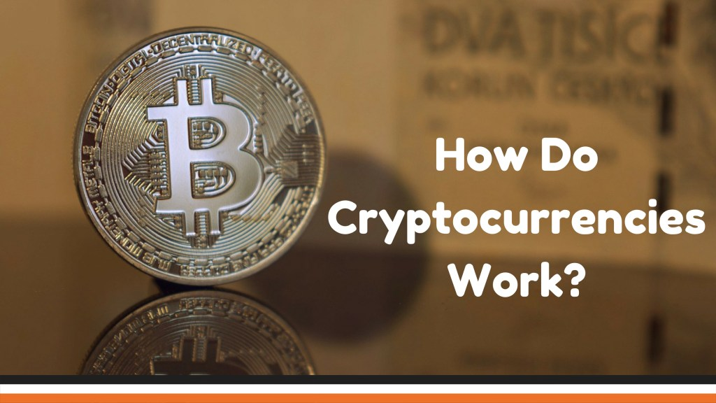 How Cryptocurrencies Work