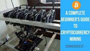 A Complete Beginner's Guide To Cryptocurrency Mining