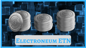 What Is Electroneum ETN? Features – Wallets, Buy & Sell, Mining
