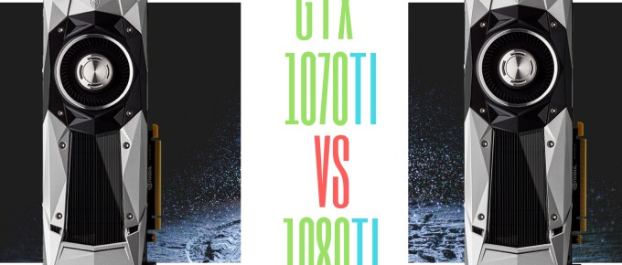 GTX 1070Ti VS 1080Ti