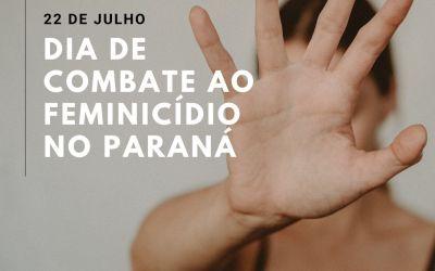 22 de julho é o Dia de Combate ao Feminicídio no Paraná