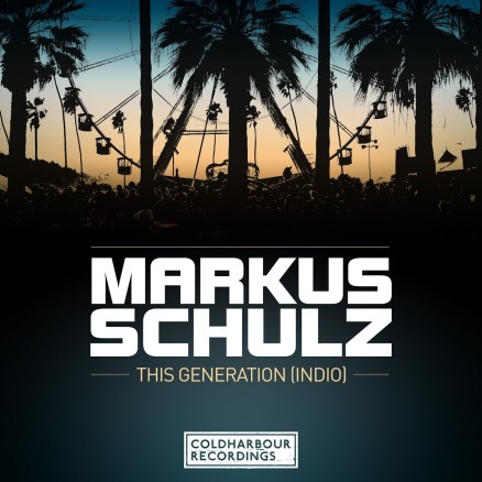 Markus Schulz - This Generation (Indio)