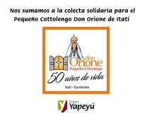 Nos sumamos a la colecta solidaria para el Pequeño Cottolengo Don Orione de Itatí