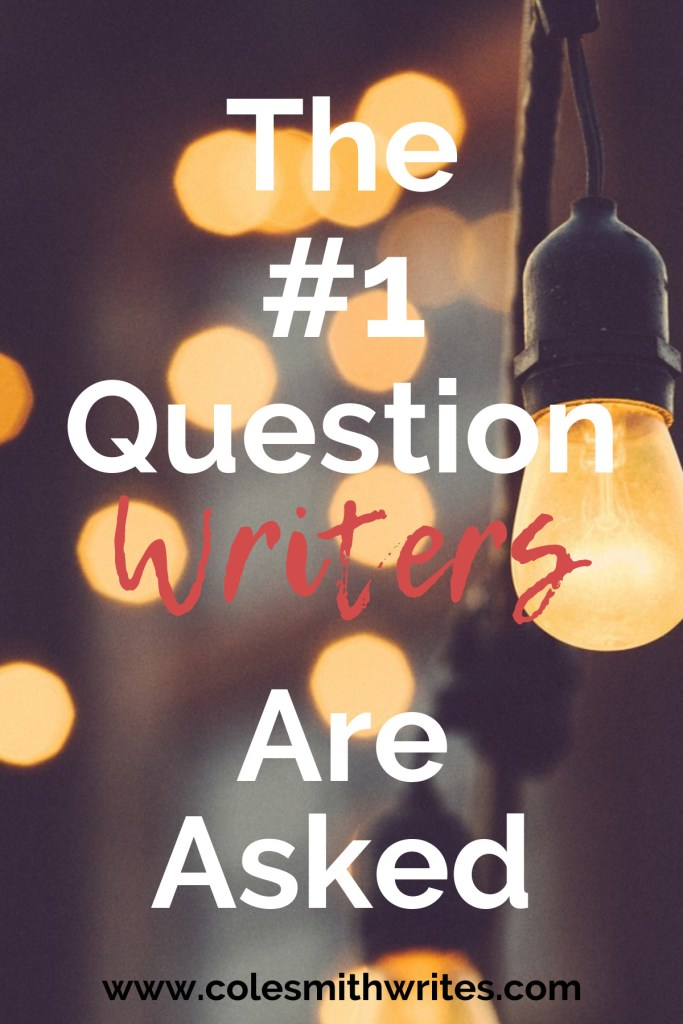 You know it: the #1 question writers are asked...