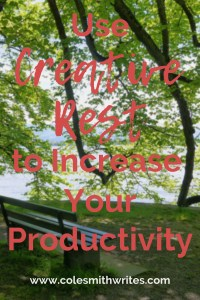 Don't burn out! Use Creative Rest to increase your productivity.