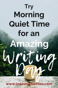 Morning quiet time can set you up for the amazing writing day you've always wanted |