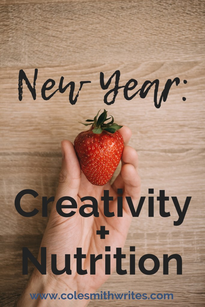 Want to gain traction in the new year with creativity and nutrition? | #writinglife #wellness #writers #writersunite #writingtips #fiction #writingadvice #writerproblems #eatwell #writing #authors #readers