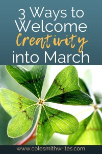 Here are 3 fun ways to welcome creativity into March:::