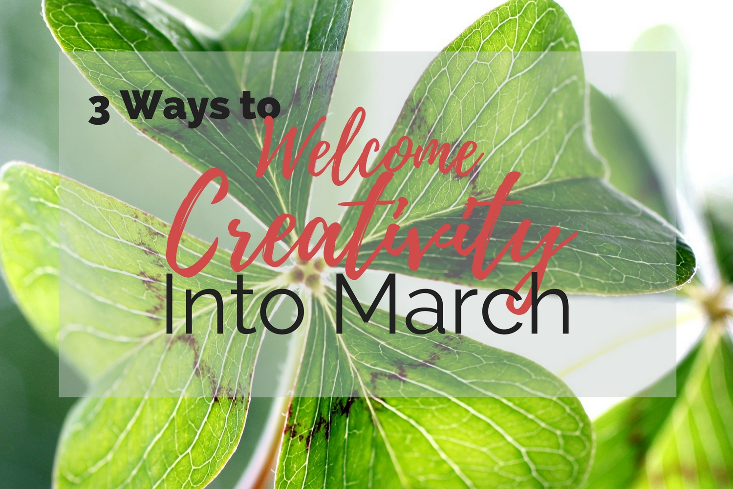 3 Ways to Welcome Creativity Into March