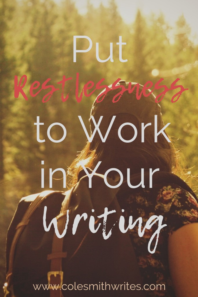 Feeling restless? Put that restlessness to work! #writingtips #fiction #writinghelp #writinginspiration #creativity #creatives #creativityhacks #writersunite #writersblock #writinglife #creativelife #creativityhelp #creativeideas