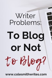 Writers are sometimes discouraged from doing other writing. To blog or not to blog?