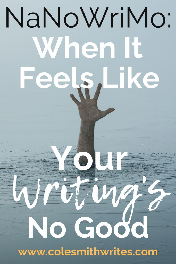 Does NaNoWriMo make you feel like your writing's no good?