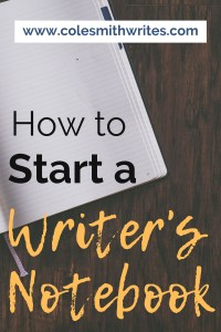 Do you want to start a writer's notebook fast? | #writestuff #writing #authors #readers #writingtips #fiction #indie #publishing #advice #tricks #writinghelp #writingadvice #novel #nonfiction