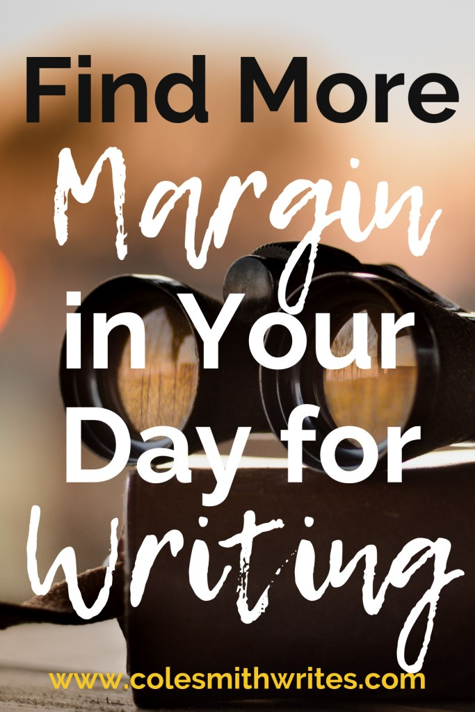 Find more margin in your day for writing |