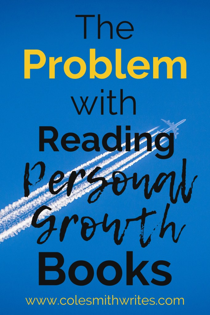 Maybe you've noticed the problem with reading personal growth books...?   #indieauthors #selfpublishing #indiepublishing #authors