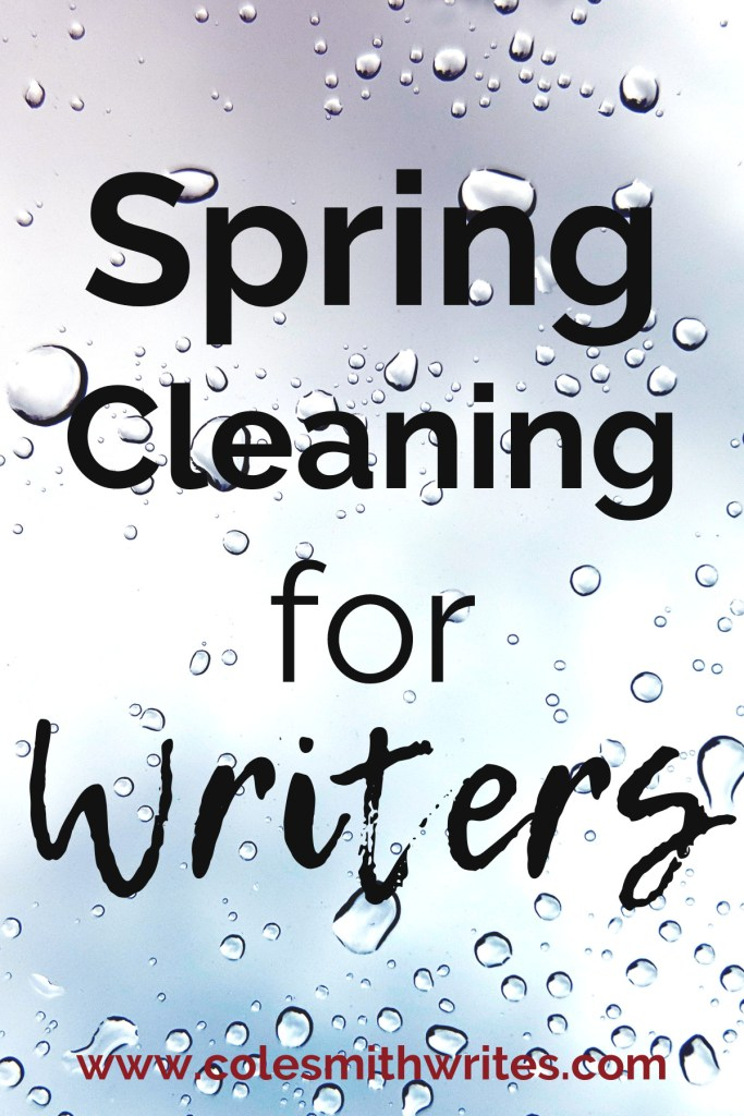 Feeling Disorganized? Try Spring Cleaning for Writers | #indieauthors #indiepublishing #authors #readers #writingtips #fiction #nonfiction #writingadvice  #writersunite #writinghelp